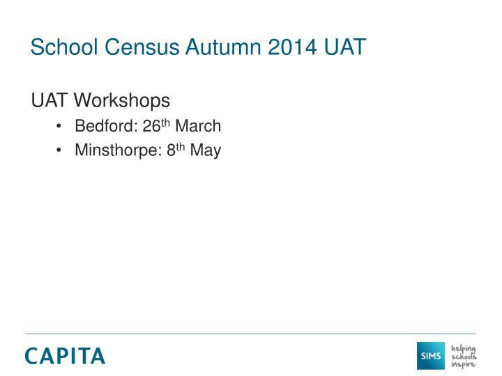 School Census Autumn 2014 UAT