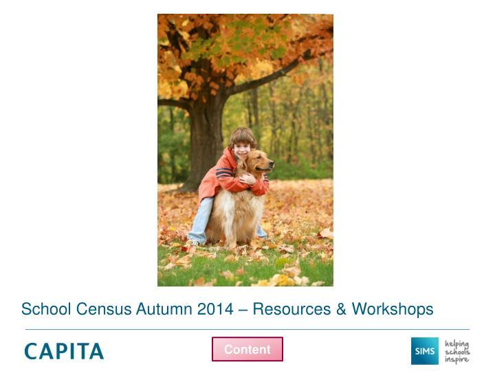 School Census Autumn 2014 – Resources & Workshops