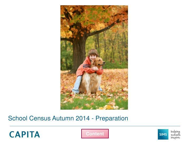 School Census Autumn 2014 - Preparation