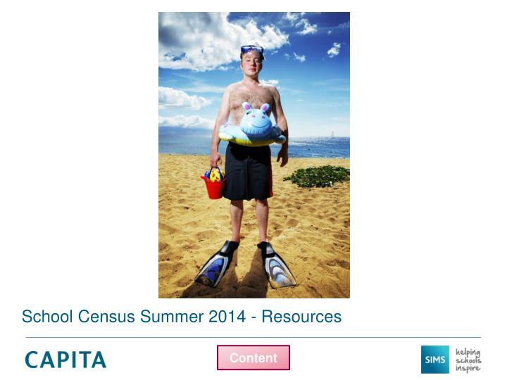 School Census Summer 2014 - Resources