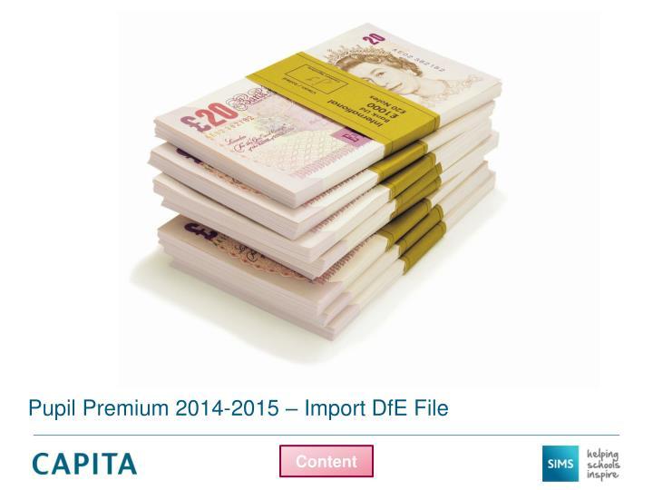 Pupil Premium 2014-2015 – Import DfE File