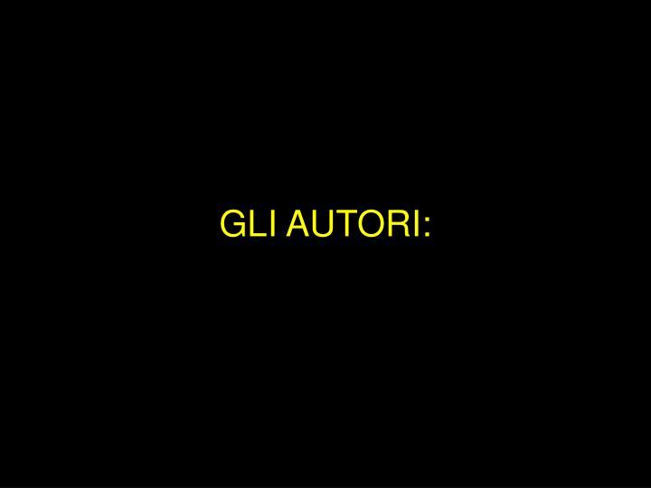 GLI AUTORI: