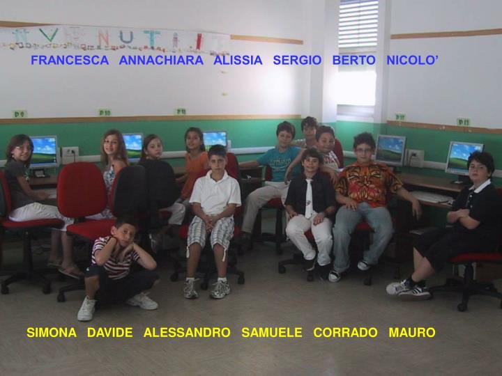 FRANCESCA   ANNACHIARA   ALISSIA   SERGIO   BERTO   NICOLO'