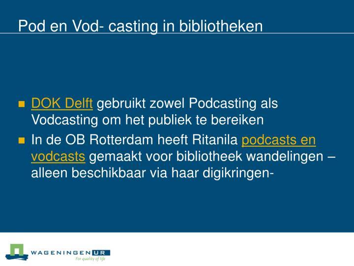 Pod en Vod- casting in bibliotheken
