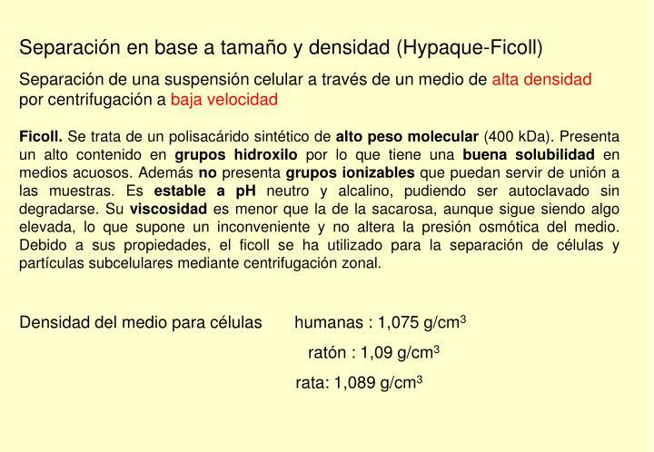 Separación en base a tamaño y densidad (Hypaque-Ficoll)