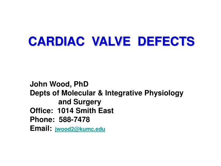 CARDIAC  VALVE  DEFECTS