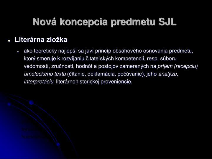 Nová koncepcia predmetu SJL