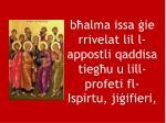 b alma issa ie rrivelat lil l appostli qaddisa tieg u u lill profeti fl ispirtu ji ifieri
