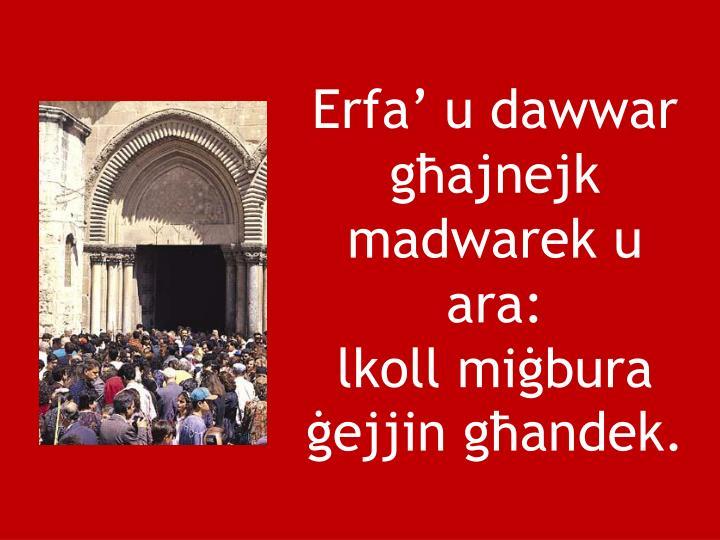 Erfa u dawwar gajnejk madwarek u ara: