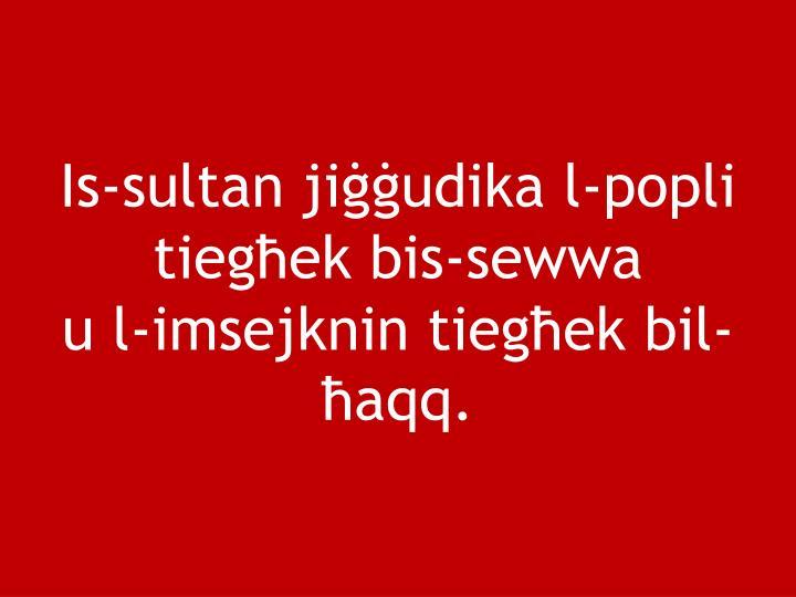 Is-sultan jiudika l-popli tiegek bis-sewwa