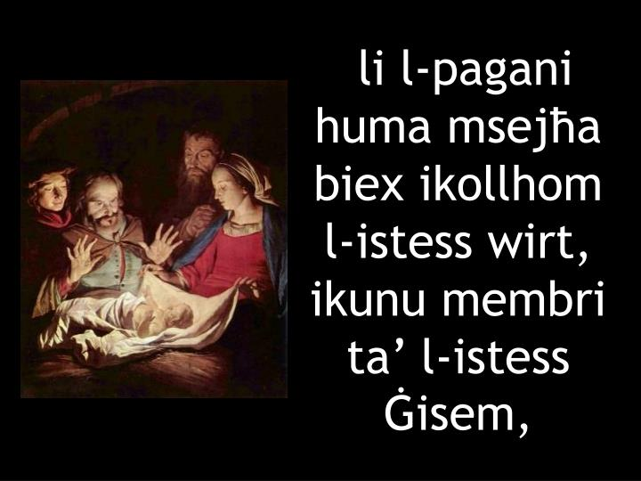 li l-pagani huma mseja biex ikollhom l-istess wirt, ikunu membri ta l-istess isem,