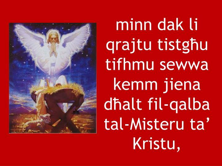 minn dak li qrajtu tistgu tifhmu sewwa kemm jiena dalt fil-qalba tal-Misteru ta Kristu,