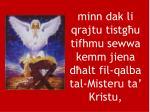 minn dak li qrajtu tistg u tifhmu sewwa kemm jiena d alt fil qalba tal misteru ta kristu