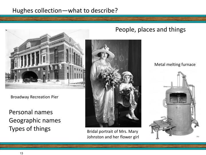 Hughes collection—what to describe?