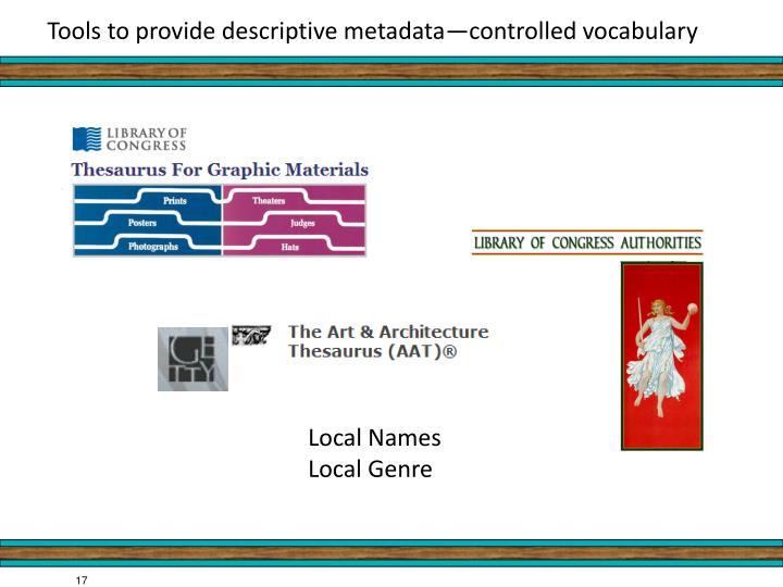 Tools to provide descriptive metadata—controlled vocabulary
