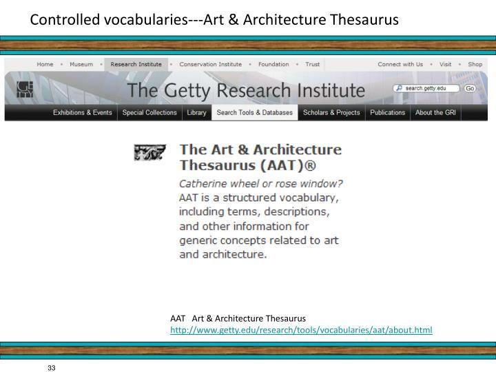Controlled vocabularies---Art & Architecture Thesaurus