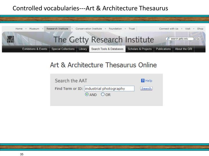 Controlled vocabularies---Art & Architecture Thesaurus