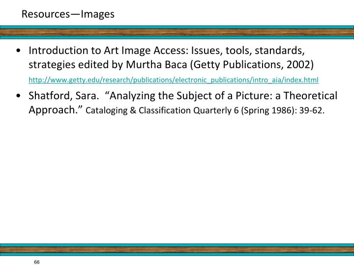 Introduction to Art Image Access: Issues, tools, standards, strategies edited by Murtha Baca (Getty Publications, 2002)