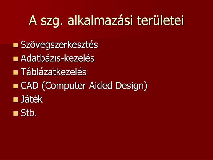 A szg. alkalmazási területei