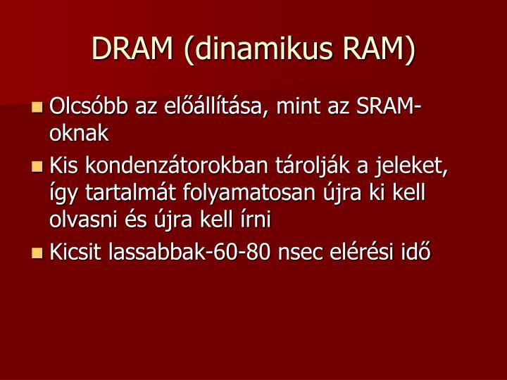 DRAM (dinamikus RAM)