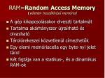 ram random access memory v letlen hozz f r s mem ria
