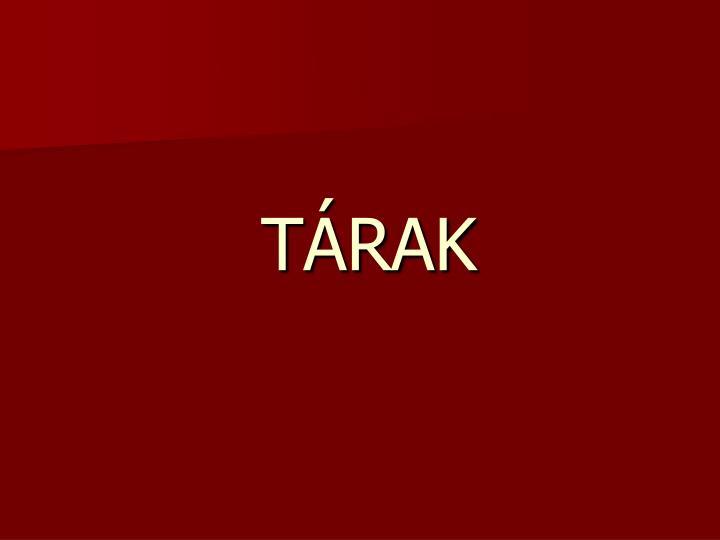 TÁRAK