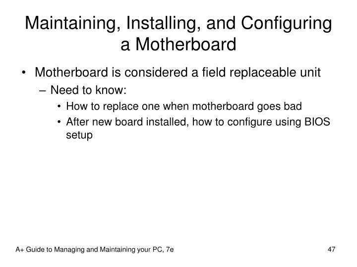Maintaining, Installing, and Configuring a Motherboard