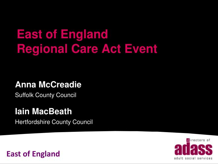 east of england regional care act event