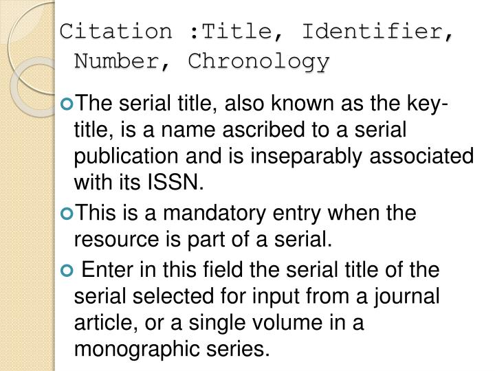 Citation :Title, Identifier, Number, Chronology