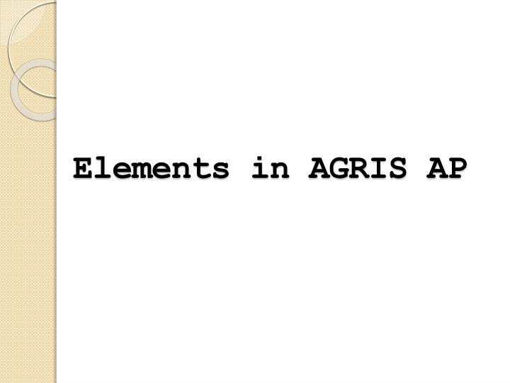 Elements in agris ap