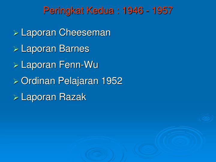 Peringkat Kedua : 1946 - 1957