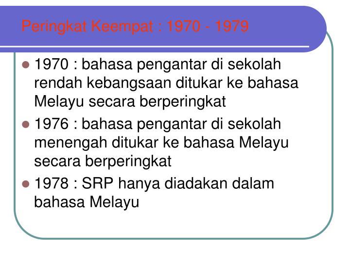 Peringkat Keempat : 1970 - 1979