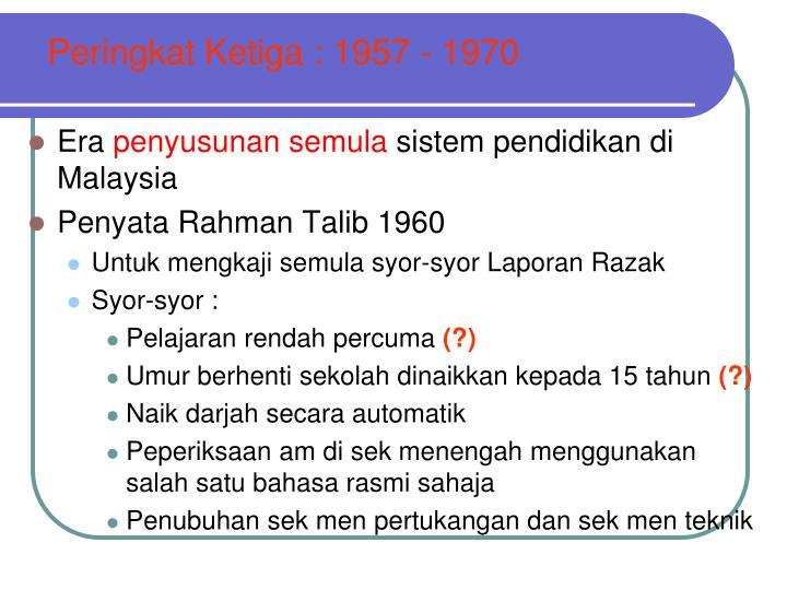 Peringkat Ketiga : 1957 - 1970