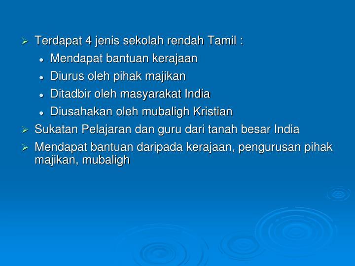 Terdapat 4 jenis sekolah rendah Tamil :