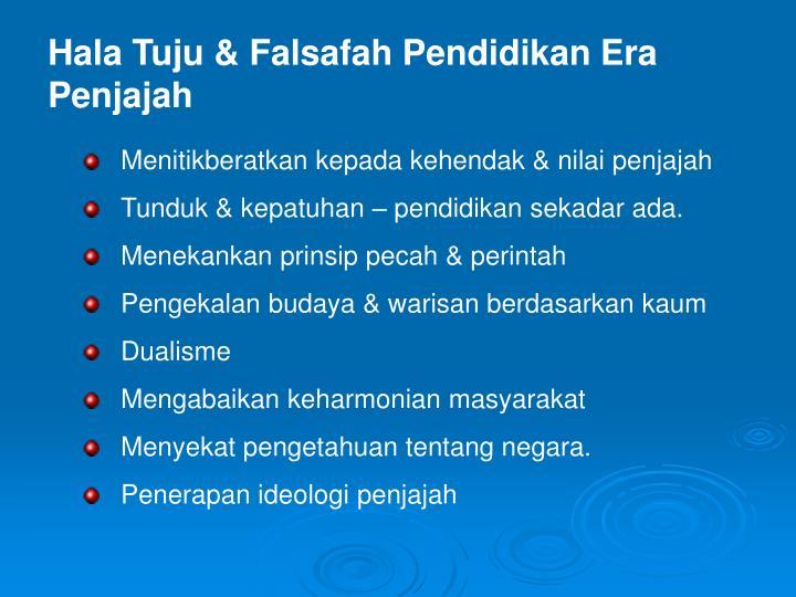 Hala Tuju & Falsafah Pendidikan Era Penjajah