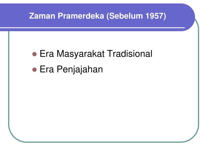 Zaman Pramerdeka (Sebelum 1957)