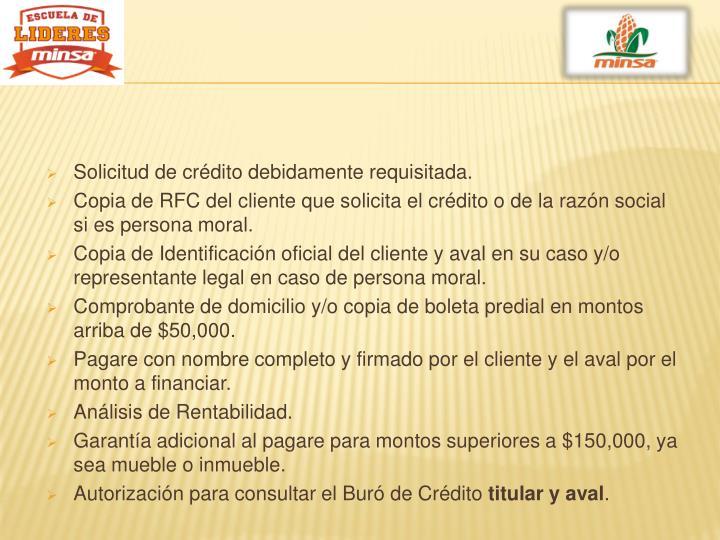 Solicitud de crédito debidamente requisitada.