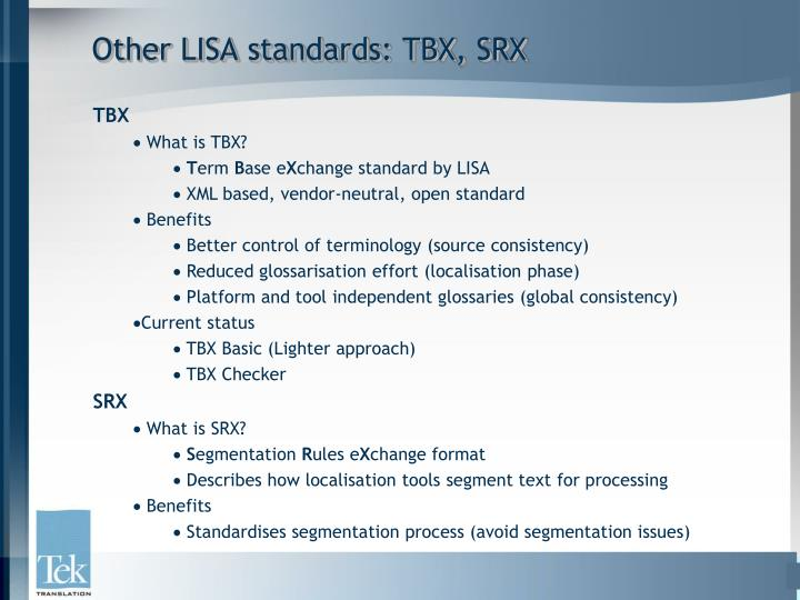 Other LISA standards: TBX, SRX
