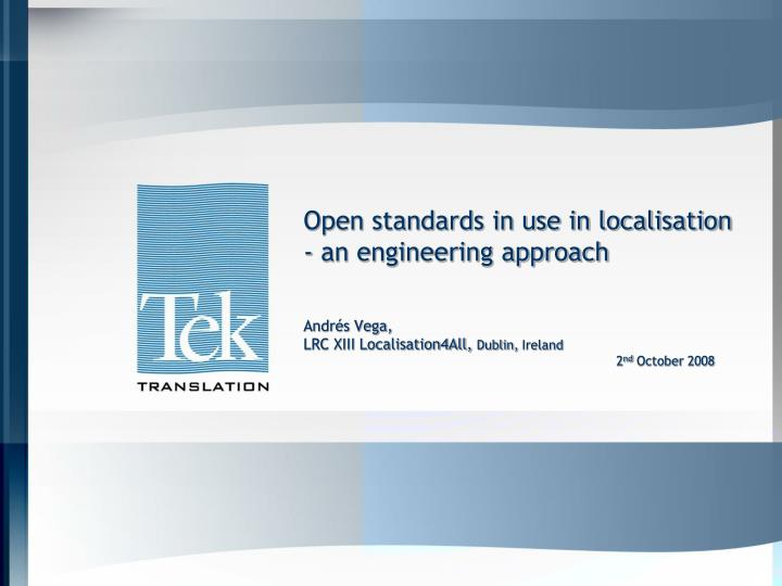 Open standards in use in localisation