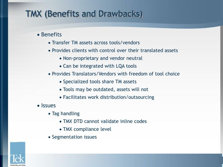 TMX (Benefits and Drawbacks)