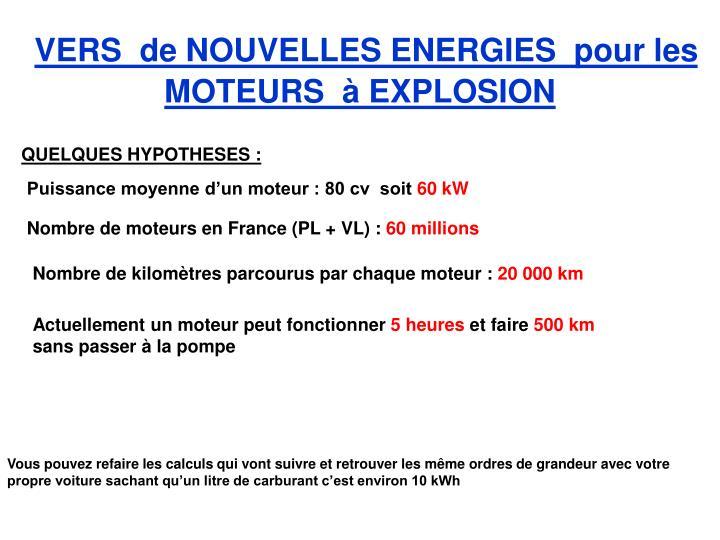 VERS  de NOUVELLES ENERGIES  pour les MOTEURS  à EXPLOSION