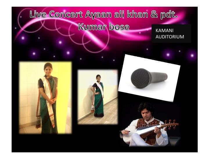 Live Concert Ayaan ali khan & pdt. Kumar bose