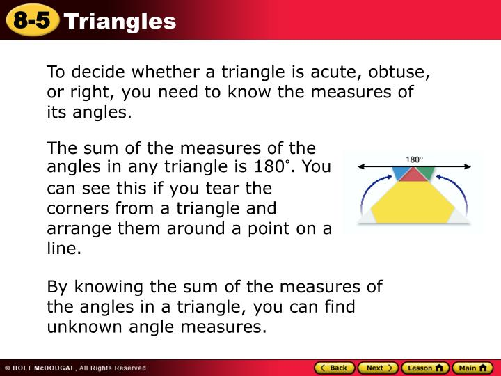To decide whether a triangle is acute, obtuse, or right, you need to know the measures of its angles.