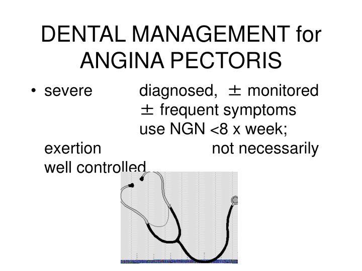 DENTAL MANAGEMENT for ANGINA PECTORIS