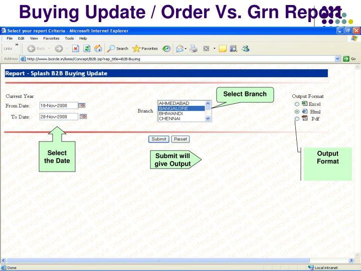 Buying Update / Order Vs. Grn Report