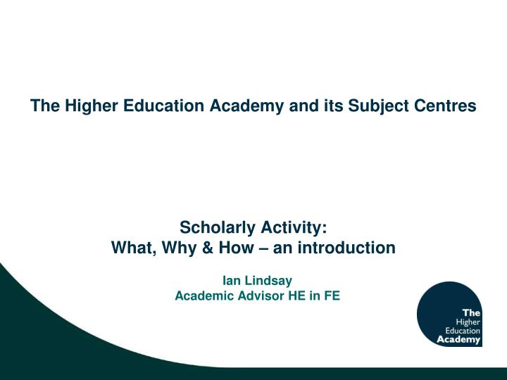 The Higher Education Academy and its Subject Centres
