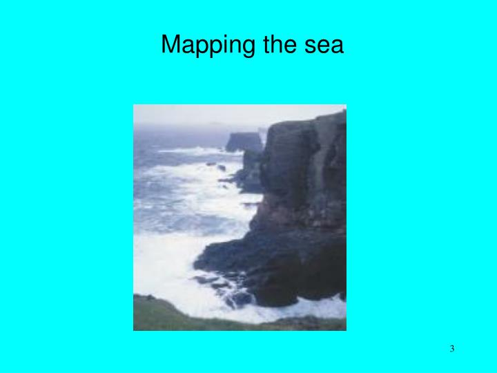 Mapping the sea
