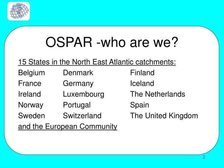OSPAR -who are we?