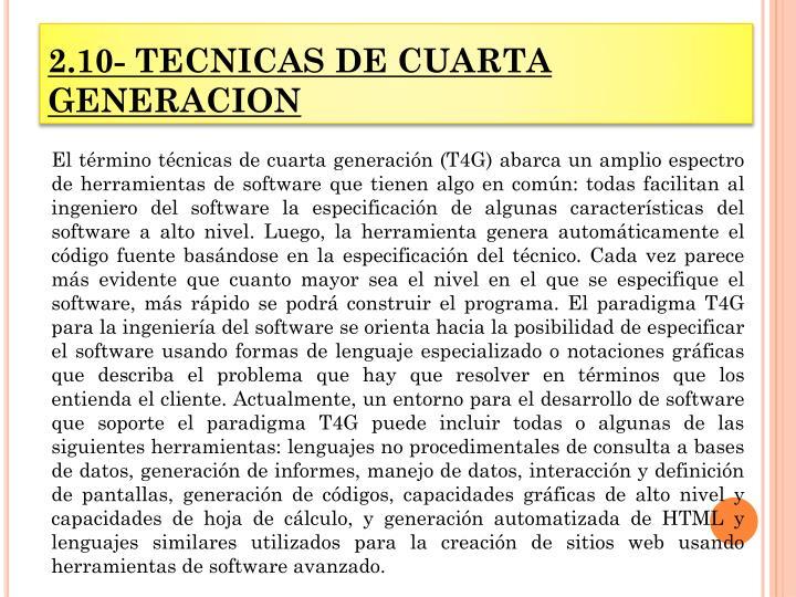 2.10- TECNICAS DE CUARTA GENERACION