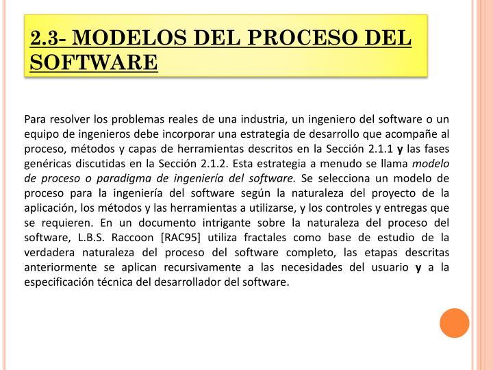 2.3- MODELOS DEL PROCESO DEL SOFTWARE